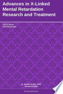 Advances in X-Linked Mental Retardation Research and Treatment: 2011 Edition