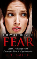 The Psychology of Fear
