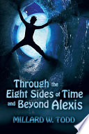 Through the Eight Sides of Time and Beyond Alexis