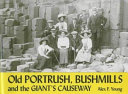 Old Portrush  Bushmills and the Giant s Causeway