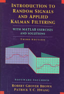 Introduction to Random Signals and Applied Kalman Filtering with Matlab Exercises and Solutions