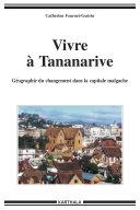 Pdf Vivre à Tananarive. Géographie du changement dans la capitale malgache Telecharger
