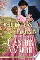 His Reckless Bargain  : Rakes & Rebels: The Raveneau Family, Book 6