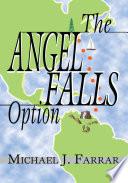The Angel Falls Option