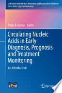 Circulating Nucleic Acids In Early Diagnosis Prognosis And Treatment Monitoring Book PDF