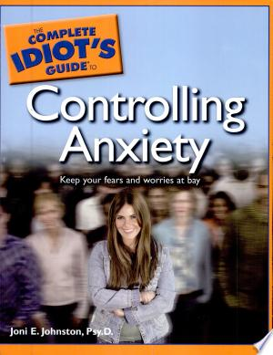 Free Download The Complete Idiot's Guide to Controlling Anxiety PDF - Writers Club