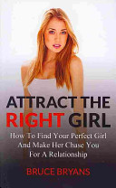 Attract the Right Girl