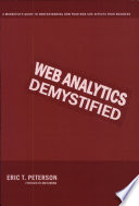 """Web Analytics Demystified: A Marketer's Guide to Understanding how Your Web Site Affects Your Business"" by Eric T. Peterson"