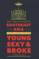 Off Track Planet s Southeast Asia Travel Guide for the Young  Sexy  and Broke