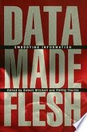 Data Made Flesh