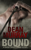 Bound: A YA Urban Fantasy Novel (Volume 1 of the Dark Reflections Books) ebook