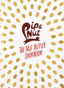 Pip   Nut  The Nut Butter Cookbook