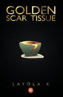 Golden Scar Tissue Book PDF