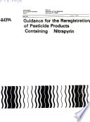 Guidance for the Reregistration of Pesticide Products Containing as the Active Ingredient  Nitrapyrin  GS 0213   069203