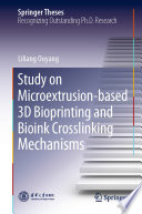 Study on Microextrusion based 3D Bioprinting and Bioink Crosslinking Mechanisms Book