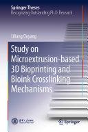 Study on Microextrusion-based 3D Bioprinting and Bioink Crosslinking Mechanisms Pdf/ePub eBook