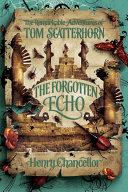 The Remarkable Adventures of Tom Scatterhorn: The Forgotten Echo Pdf/ePub eBook