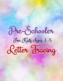 Pre Schooler For Kids Ages 3 5 Letter Tracing
