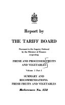 Report By The Tariff Board Pursuant To The Inquiry Ordered By The Minister Of Finance Respecting Fresh And Processed Fruits And Vegetables