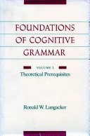 Foundations of Cognitive Grammar: Theoretical prerequisites