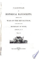 Calendar of Historical Manuscripts  Relating to the War of the Revolution  in the Office of the Secretary of State  Albany  N Y  Book PDF