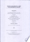 Weapons Of Mass Destruction Current Nuclear Proliferation Challenges Hearing