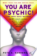 """You Are Psychic!: The Free Soul Method"" by Pete A. Sanders"