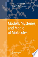 Models  Mysteries  and Magic of Molecules