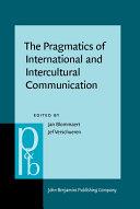 The Pragmatics of Intercultural and International Communication