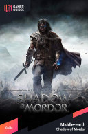 Middle-earth: Shadow of Mordor - Strategy Guide