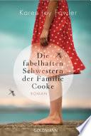Die fabelhaften Schwestern der Familie Cooke  : Roman