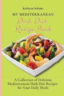 My Mediterranean Dash Diet Recipe Book