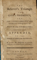 The Believer s Triumph in God s Promises  and the Various Conflicts and Glorious Conquests of Faith Over Unbelief  Being an Appendix to The Voice of God in His Promises   The Editor s Advertisement Signed  John Ryland