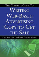 The Complete Guide to Writing Web based Advertising Copy to Get the Sale