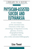 Physician assisted Suicide and Euthanasia