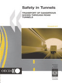 Safety in Tunnels Transport of Dangerous Goods through Road Tunnels