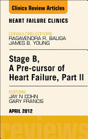 Stage B  A Pre cursor to Heart Failure  Part II  An Issue of Heart Failure Clinics   E Book