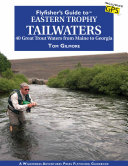 Flyfisher s Guide to Eastern Trophy Tailwaters