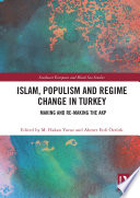 Islam, Populism and Regime Change in Turkey