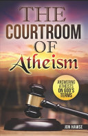 The Courtroom of Atheism