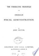 The Underlying Principles of Indian Fiscal Administration Book