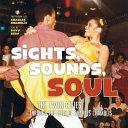 Sights, Sounds, Soul