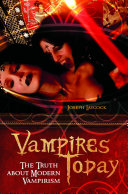 Vampires Today  The Truth about Modern Vampirism