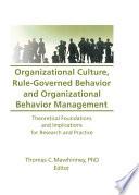 Organizational Culture  Rule Governed Behavior and Organizational Behavior Management