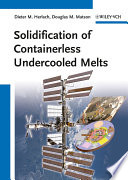 Solidification Of Containerless Undercooled Melts Book PDF