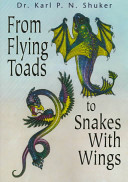 From Flying Toads to Snakes with Wings   from the Pages of Fate Magazine
