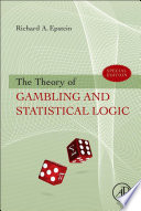 """""""The Theory of Gambling and Statistical Logic"""" by Richard A. Epstein"""