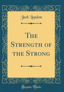 The Strength of the Strong (Classic Reprint) Pdf/ePub eBook