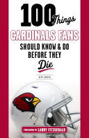 100 Things Cardinals Fans Should Know and Do Before They Die