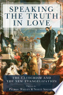 Speaking the Truth in Love  The Catechism and the New Evangelization
